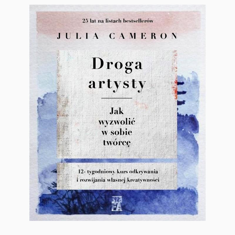 Droga Artysty - Julia Cameron o blokadzie twórczej. Okładka książki